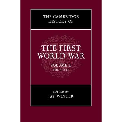 The Cambridge History of the First World War: The State
