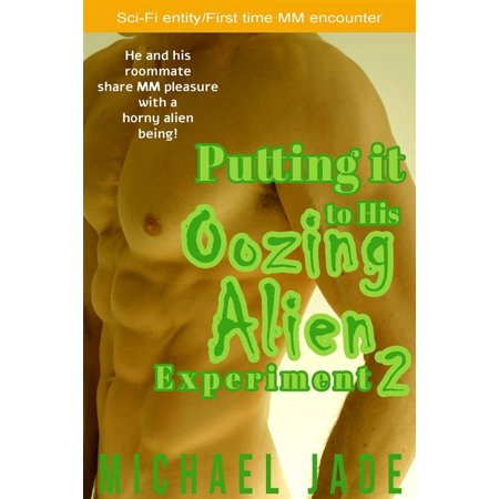 Putting it to His Oozing Alien Experiment 2 - eBook - Oozing Wound
