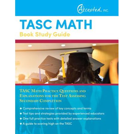 Math Practice Book - Tasc Math Book Study Guide : Tasc Math Practice Questions and Explanations for the Test Assessing Secondary Completion
