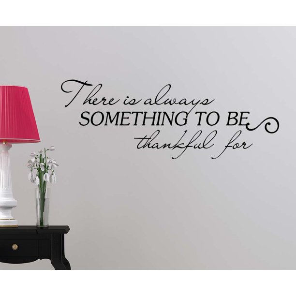 2 There Is Always Something To Be Thankful For Inspirational Love Vinyl Wall Art Quote Saying Wall Art Lettering Sign Room Decor Walmart Com Walmart Com