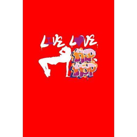 Live Love Hip Hop: Dot Grid Journal - Live Love Hip Hop Dancer Black Cool Fun-ny Dance Sport Gift - Red Dotted Diary, Planner, Gratitude, (The Best Hip Hop Dancer)