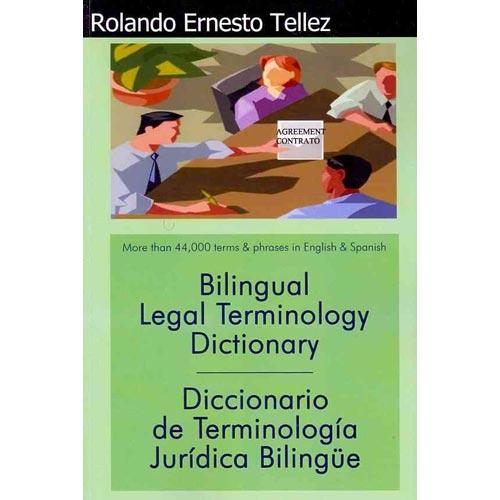 Bilingual Legal Terminology Dictionary / Diccionario de Terminologia Juridica Bilingue