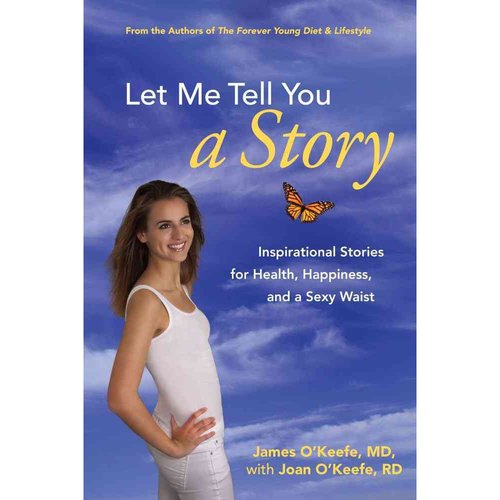 Let Me Tell You a Story: Inspirational Stories for Health, Happiness, and a Sexy Waist