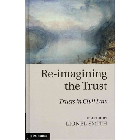 Re Imagining The Trust  Trusts In Civil Law
