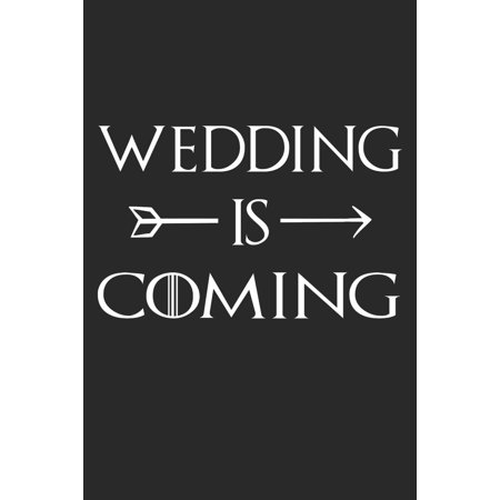 Wedding Is Coming: Small Bride Groom Journal for Notes, Thoughts, Ideas, Reminders, Lists to do, Planning, Funny Bride-to-Be and Engagement Gift (Paperback)](The Bride Is Coming Sign)