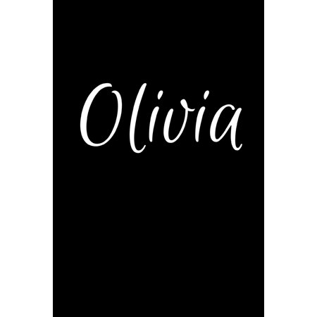 Olivia: Notebook Journal for Women or Girl with the name Olivia - Beautiful Elegant Bold & Personalized Gift - Perfect for Leaving Coworker Boss Teacher Daughter Wife Grandma Mum for Birthday Wedding ()