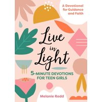 Live in Light: 5-Minute Devotions for Teen Girls (Paperback)