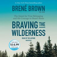 Braving the Wilderness : The Quest for True Belonging and the Courage to Stand Alone (Audio CD)