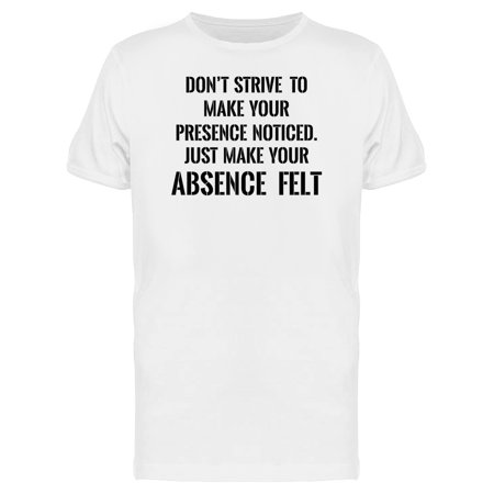 Just Make You Absence Felt Tee Men's -Image by