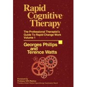 Professional Therapist's Guide to Rapid Change Work: Rapid Cognitive Therapy : The Professional Therapists Guide to Rapid Change Work (Series #01) (Hardcover)