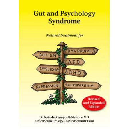 Gut and Psychology Syndrome : Natural Treatment for Autism, Dyspraxia, A.D.D., Dyslexia, A.D.H.D., Depression, Schizophrenia, 2nd