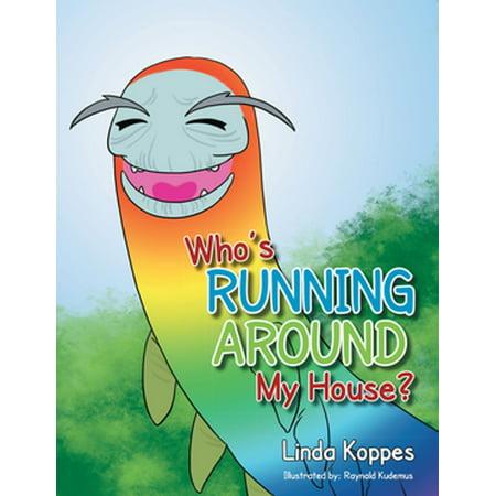 Who's Running Around My House? - eBook