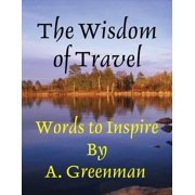 The Wisdom of Travel: Words to Inspire - eBook