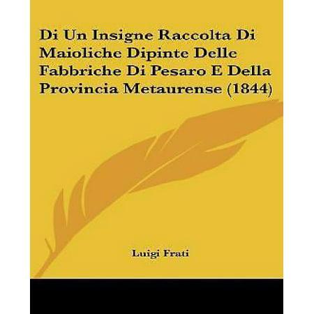 Di Un Insigne Raccolta Di Maioliche Dipinte Delle Fabbriche Di Pesaro E Della Provincia Metaurense  1844