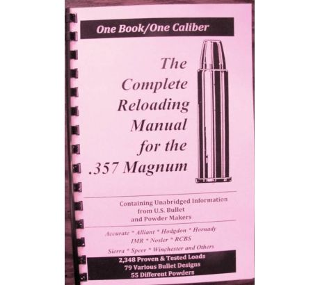 Loadbooks USA The Complete Reloading Book Manual for .357 Magnum, 357MagNU by