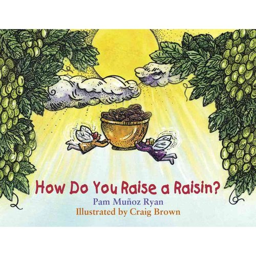 How Do You Raise a Raisin?