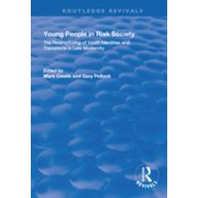 Young People in Risk Society: The Restructuring of Youth Identities and Transitions in Late Modernity - eBook