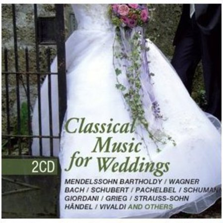 Classical Music for Weddings - Classical Music for Weddings [CD]