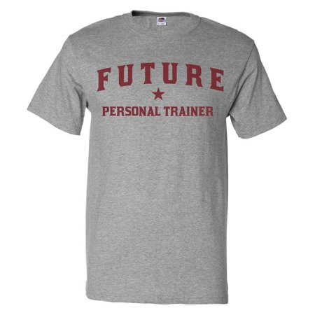 95368ab8 ShirtScope - Future Personal Trainer T shirt Funny Personal Trainer Tee Gift  - Walmart.com