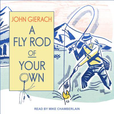 A Fly Rod of Your Own (Audiobook) thumbnail