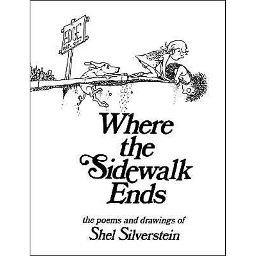 Where the Sidewalk Ends: The Poems and Drawings of Shel Silverstein