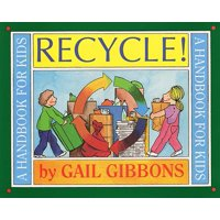 Recycle!: A Handbook for Kids (Paperback)
