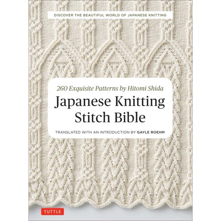 Knit Pattern Stitches - Japanese Knitting Stitch Bible : 260 Exquisite Patterns by Hitomi Shida