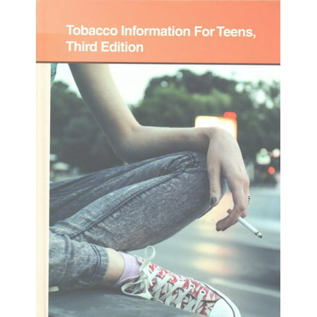 Tobacco Information for Teens : Health Tips about the Hazards of Using Cigarettes, Smokeless Tobacco, and Other Nicotine Products: Including Facts about Nicotine Addiction, Nicotine Delivery Systems, Secondhand Smoke, Health Consequences of Tobacco Use, Related Cancers, Smoking (Best Way To Smoke Cigarettes)