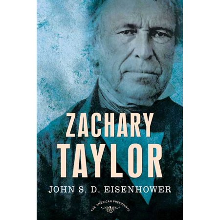 Zachary Taylor : The American Presidents Series: The 12th President, 1849-1850