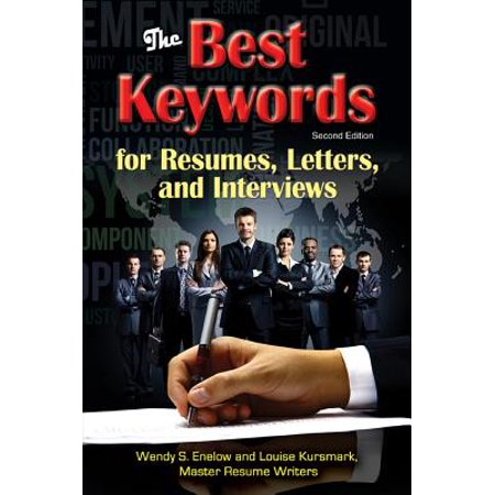 The Best Keywords for Resumes, Letters, and Interviews: Powerful Words and Phrases for Landing Great Jobs! -