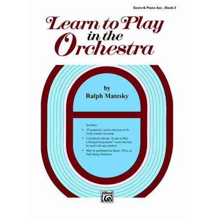 Learn to Play in the Orchestra, Book 2: Score & Piano Acc