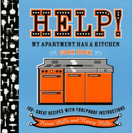 Help!  My Apartment Has a Kitchen Cookbook : 100 + Great Recipes with Foolproof Instructions