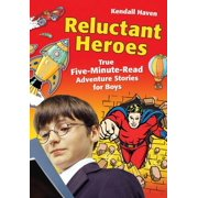Reluctant Heroes: True Five-Minute-Read Adventure Stories for Boys (Paperback)
