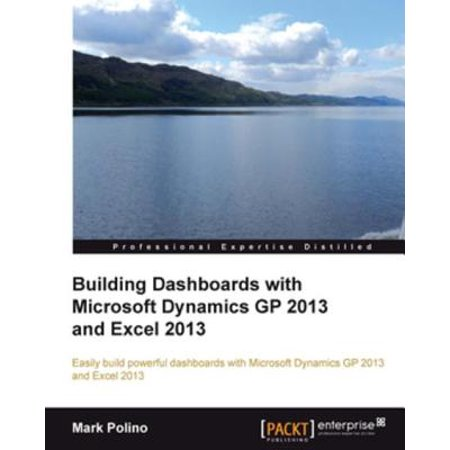 - Building Dashboards with Microsoft Dynamics GP 2013 and Excel 2013 - eBook