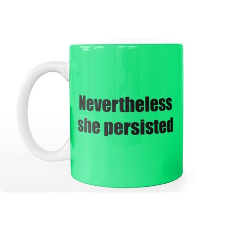 Nevertheless She Persisted Elizabeth Warren Rights Gift Seafoam Green 11 Oz Coffee Mug