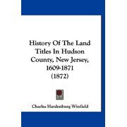 History of the Land Titles in Hudson County, New Jersey, 1609-1871 (1872)