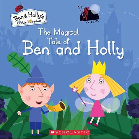 The Magical Tale of Ben and Holly (Ben & Holly's Little Kingdom) -