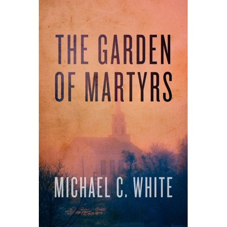 The Garden of Martyrs - eBook (The Preservation Of The Martyr In Me)