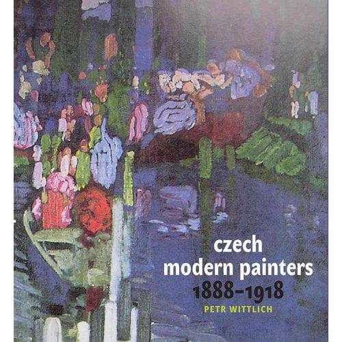 Czech Modern Painters: 1888-1918