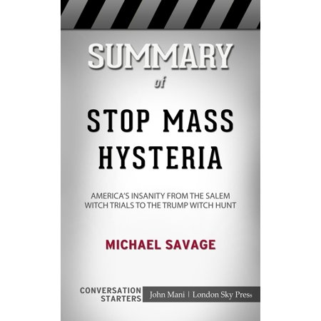 Summary of Stop Mass Hysteria: America's Insanity from the Salem Witch Trials to the Trump Witch Hunt by Michael Savage | Conversation Starters - eBook](Halloween In Salem Mass)