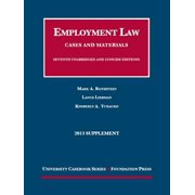 Employment Law, Cases and Materials, 7th, 2013 Supplement