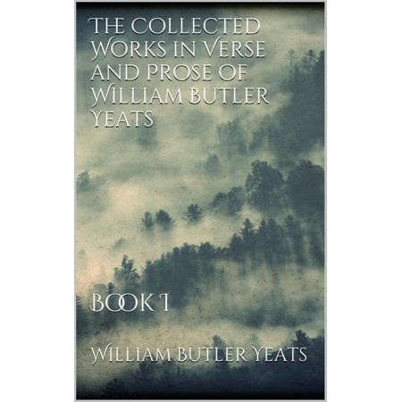 The Collected Works in Verse and Prose of William Butler Yeats -