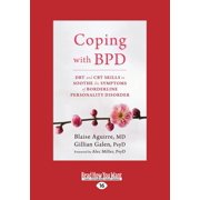 Coping with Bpd : Dbt and CBT Skills to Soothe the Symptoms of Borderline Personality Disorder (Large Print 16pt)