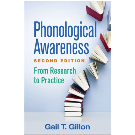 Phonological Awareness, Second Edition : From Research to Practice