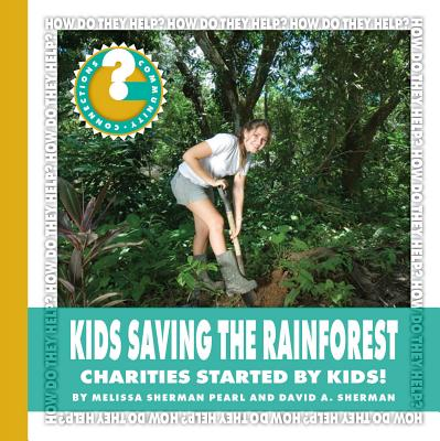 Kids Saving the Rainforest : Charities Started by Kids!
