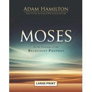 Moses: Moses [large Print]: In the Footsteps of the Reluctant Prophet (Paperback)