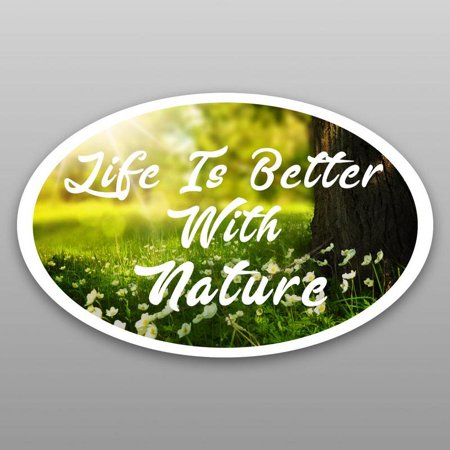 Life Is Better With Nature Vinyl Decal Sticker | Cars Trucks Vans Windows Walls Cups Laptops | Full Color Printed | 5.5 X 3 | KCD2049 Window Decal Graphics