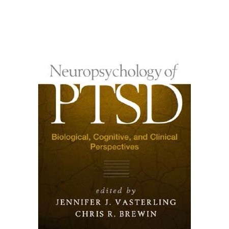 Neuropsychology of PTSD : Biological, Cognitive, and Clinical