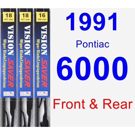 1991 Pontiac 6000 Wiper Blade Set/Kit (Front & Rear) (3 Blades) - Vision Saver