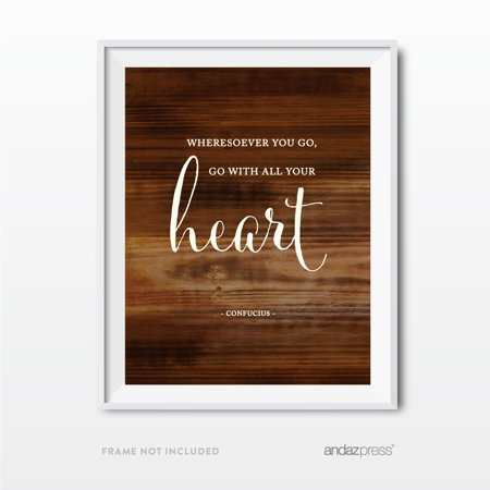 Wheresoever you go, go with all your heart. Confucius Wedding Love Quote Wall Art, Rustic Wood Poster Prints - De Seuss
